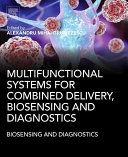 Multifunctional Systems for Combined Delivery  Biosensing and Diagnostics