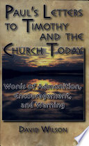 Paul s Letters to Timothy and the Church Today Book