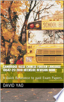 Cambridge IGCSE Chinese Foreign Language (0547-21) 2018 Intensive Revision PDF Book- A Quick Reference to past Exam Papers
