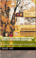 Cambridge IGCSE Chinese Foreign Language  0547 21  2018 Intensive Revision PDF Book  A Quick Reference to past Exam Papers