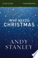 Who Needs Christmas Study Guide