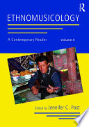 Ethnomusicology  A Contemporary Reader  Volume II
