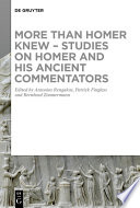 More than Homer Knew   Studies on Homer and His Ancient Commentators