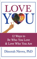 Love YOU: 12 Ways to Be Who You Love & Love Who You Are Pdf/ePub eBook