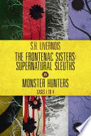 The Frontenac Sisters: Supernatural Sleuths & Monster Hunters (1-4)