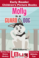Molly is a Guard Dog - Early Reader - Children's Picture Books
