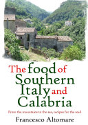 The Food of Southern Italy and Calabria