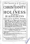 The Crown Glory of Christianity  Or Holiness  the Only Way to Happiness  Etc Book PDF