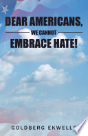 Dear Americans We Cannot Embrace Hate