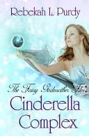 The Fairy Godmother Files: Cinderella Complex