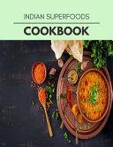 Indian Superfoods Cookbook