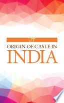 Origin of Caste in India