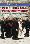 John Paul II in the Holy Land: In His Own Words