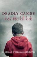 Deadly Games - Kids Who Kill Kids