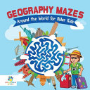 Geography Mazes Around the World for Older Kids