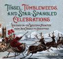 Tinsel  Tumbleweeds  and Star Spangled Celebrations