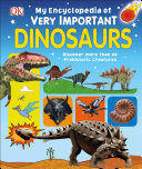 My Encyclopedia of Very Important Dinosaurs