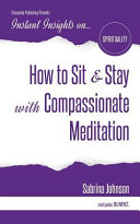 How to Sit   Stay with Compassionate Meditation