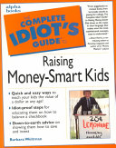 The Complete Idiot s Guide to Raising Money smart Kids