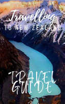New Zealand Travel Guide 2017