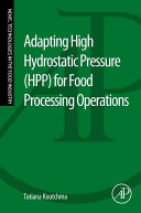 Adapting High Hydrostatic Pressure  HPP  for Food Processing Operations Book