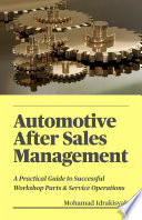 Automotive After Sales Management - A Practical Guide to Successful Workshop Parts & Service Operations
