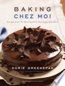 """Baking Chez Moi: Recipes from My Paris Home to Your Home Anywhere"" by Dorie Greenspan"
