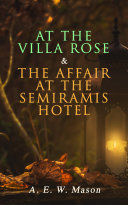 At The Villa Rose The Affair At The Semiramis Hotel