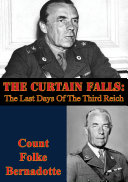 The Curtain Falls The Last Days Of The Third Reich
