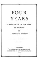 Four Years  a Chronicle of the War by Months Book