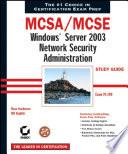 MCSA   MCSE  Windows Server 2003 Network Security Administration Study Guide