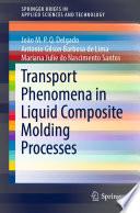 Transport Phenomena in Liquid Composite Molding Processes Book