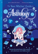 The Teen Witches Guide To Astrology