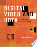 Digital Video and HDTV  : Algorithms and Interfaces