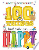 100 Things That Make Me Happy Amy Schwartz Cover