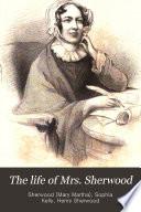 The life of Mrs. Sherwood Pdf/ePub eBook