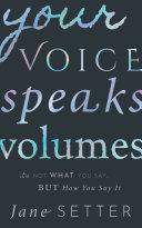 Your Voice Speaks Volumes