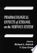 Pharmacological Effects of Ethanol on the Nervous System Book