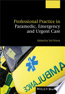 """Professional Practice in Paramedic, Emergency and Urgent Care"" by Valerie Nixon"