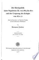 """""""Die"""" Rheinpolitik Kaiser Napoleons III: bd. Juli 1866 bis juli, 1868"""