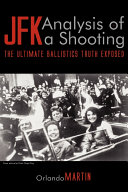 JFK. Analysis of a Shooting: The Ultimate Ballistics Truth Exposed Pdf/ePub eBook