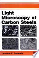 Light Microscopy Of Carbon Steels