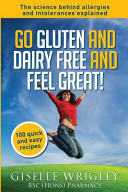 Go Gluten and Dairy Free and Feel Great!