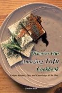 Discover Our Amazing Tofu Cookbook