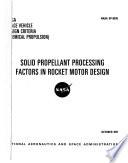 Solid Propellant Processing Factors In Rocket Motor Design Book PDF