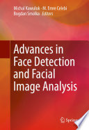 Advances in Face Detection and Facial Image Analysis