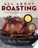 All About Roasting  A New Approach to a Classic Art Book PDF