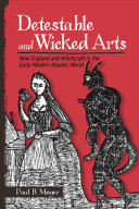 link to Detestable and wicked arts : New England and witchcraft in the early modern Atlantic world in the TCC library catalog