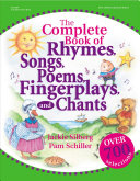 The Complete Book of Rhymes  Songs  Poems  Fingerplays  and Chants