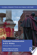 Contested Commemoration in U S  History